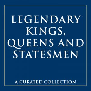 Legendary Kings, Queens and Statesmen
