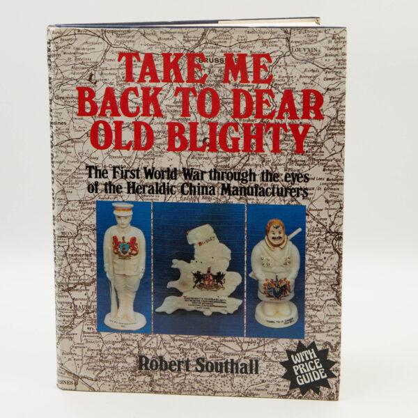 Take Me Back Dear Old Blighty - Book